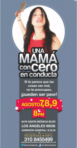 UNA MAMA CON CERO EN CONDUCTA @ The Complex Hollywood Theater | Los Angeles | California | United States