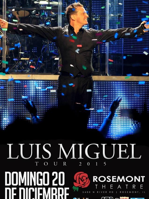 Luis Miguel Tour 2015 @ Rosemont Theatre | Des Plaines | Illinois | United States