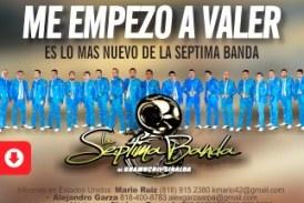 "Nuevo Sencillo de la  Séptima Banda ""Me Empezó a Valer"""