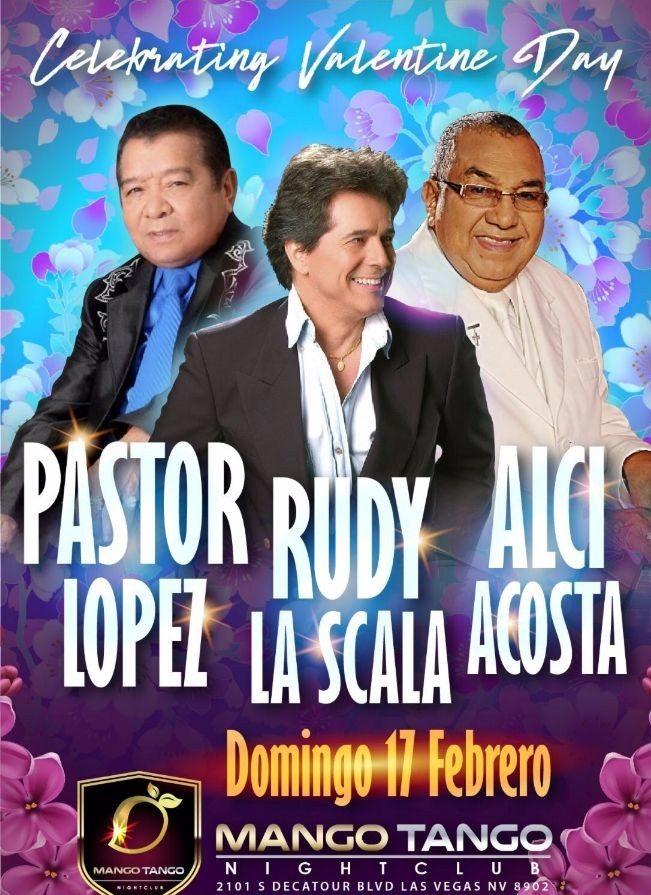 PASTOR LOPEZ, RUDY LA SCALA, & ALCI ACOSTA EN CONCIERTO EN LAS VEGAS,NV @ Mango Tango Night Club