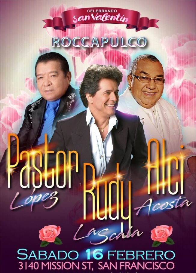 Pastor Lopez, Rudy La Scala & Alci Acosta en San Francisco,CA @ Roccapulco